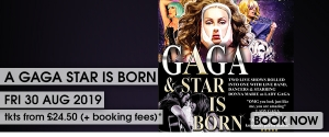 A Gaga Star Is Born at The Forum in Bath on Friday 30 August 2019